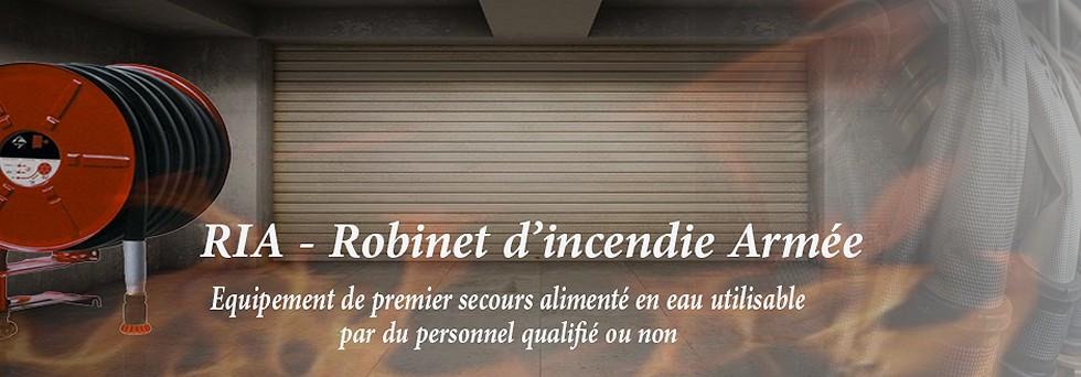 Les RIA ou Robinet d'incendie armé sont alimentés en eau pour lutter contre le feu. Les RIA doivent être vérifier tous les ans.